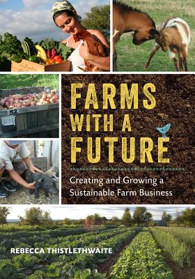 Farms With a Future By Thistlethwaite, Rebecca